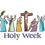 Holy Week: Our Story and Schedule