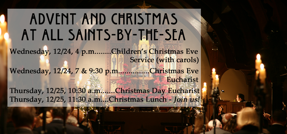 Christmas Schedule at All Saints: All Are Welcome!  Click Photo for More Information.