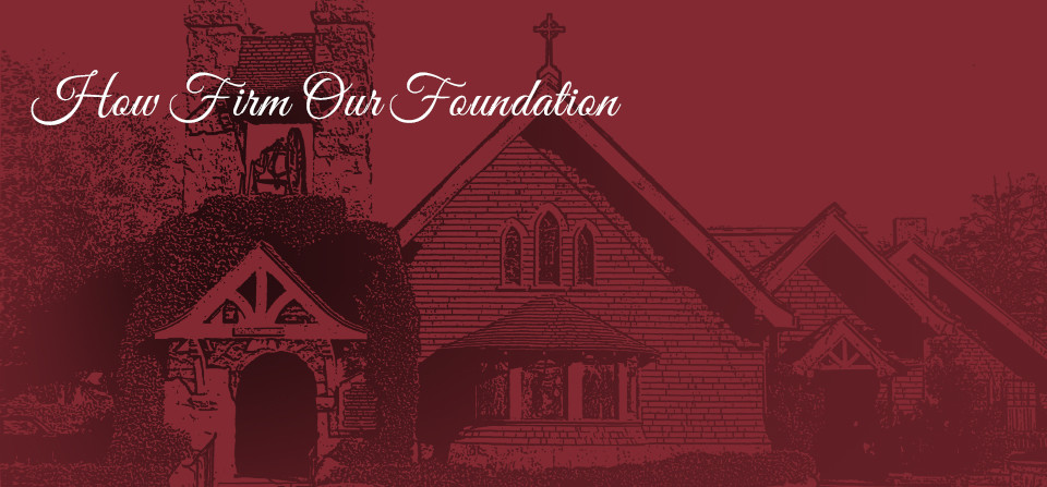 """How Firm Our Foundation"" Capital Campaign – Click Here To Reach Campaign Site"
