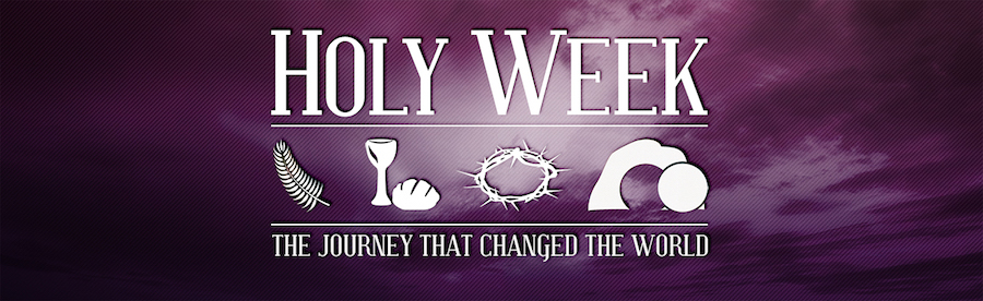 An Invitation to Holy Week