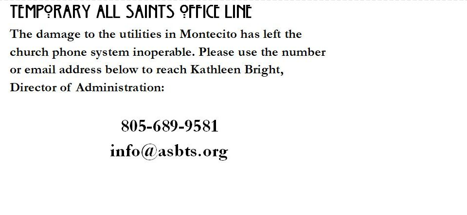 All Saints Office Line Inoperable Due to Mud Slides; Use the Number Here or Email. Click Image for More Information